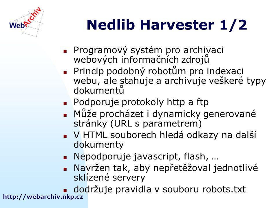 http://webarchiv.nkp.cz Nedlib Harvester (2/2) Vývoj podporován především Finskou Národní knihovnou Volně dostupný Sám o sobě neřeší indexaci a zpřístupnění archivu Archivované soubory ukládá v tar.gz balících po 2000 souborech přímo do souborového systému => snadná manipulace a migrace archivu Spolu s každým dokumentem se v samostatném souboru archivují metadata popisující okolnosti jeho stažení V NK archiv uložen na páskovém robotu – nevhodné pro budoucí zpřístupnění