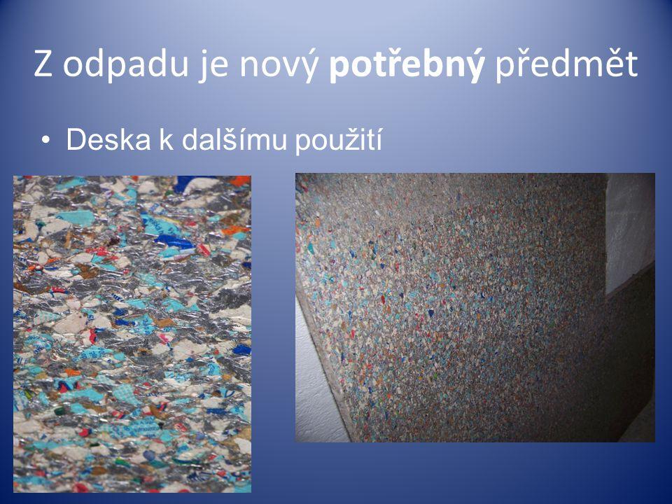 Z odpadu je nový potřebný předmět Deska k dalšímu použití