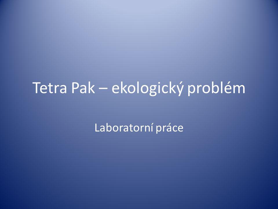 Tetra Pak – ekologický problém Laboratorní práce