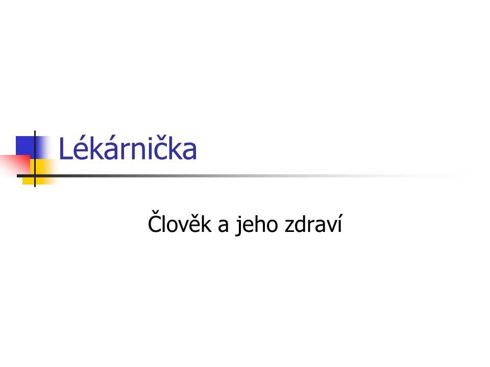 Šablona: ICT2-2-59 PRV ČAJZ Lékárnička Anotace: vybavení lékárničky, bezpečnost Autor: Mgr.