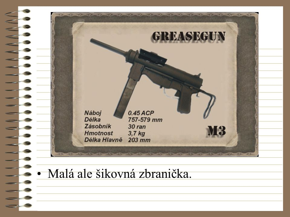 Malá ale šikovná zbranička.