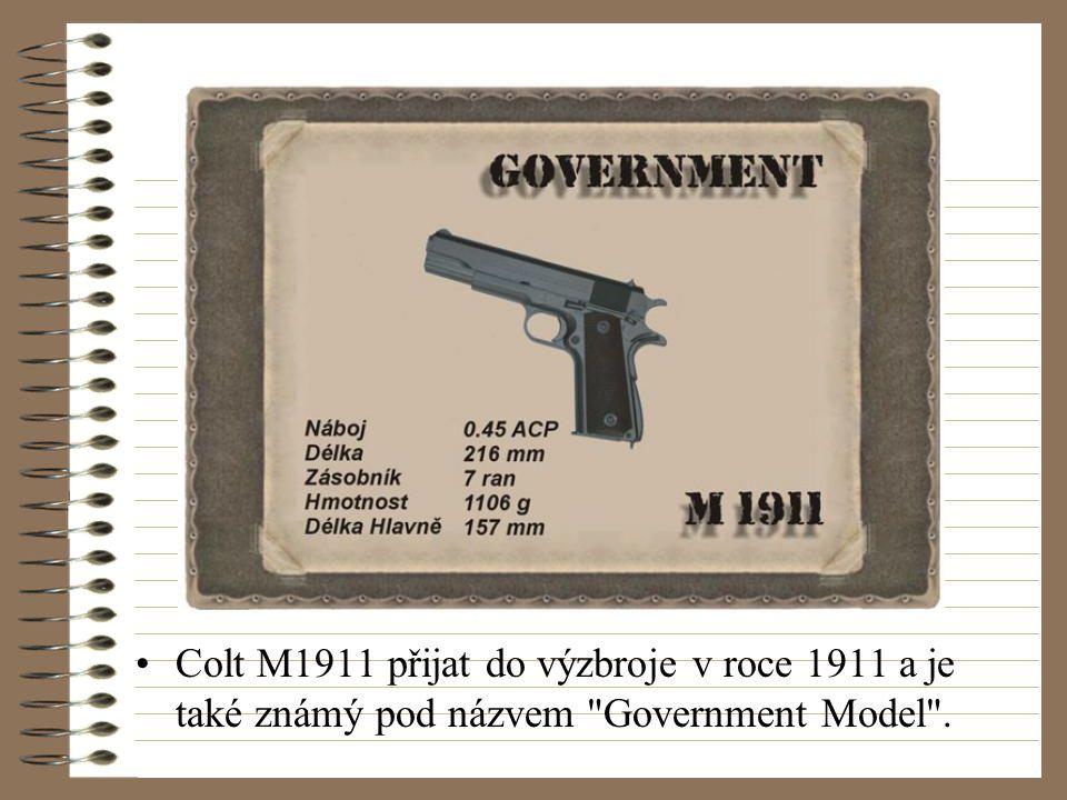 Colt M1911 přijat do výzbroje v roce 1911 a je také známý pod názvem Government Model .