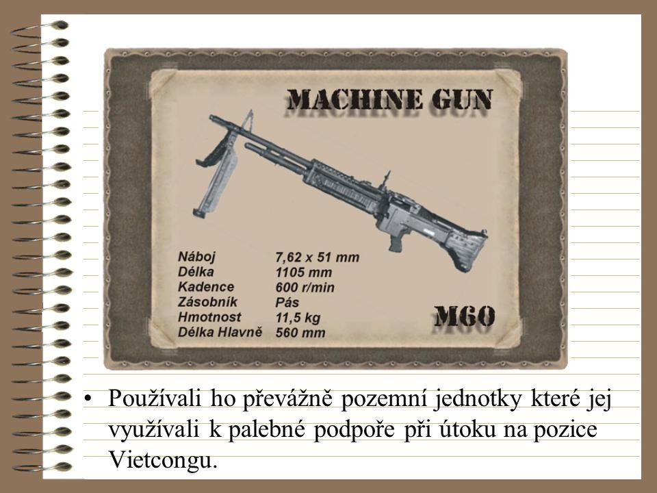 Používali ho převážně pozemní jednotky které jej využívali k palebné podpoře při útoku na pozice Vietcongu.