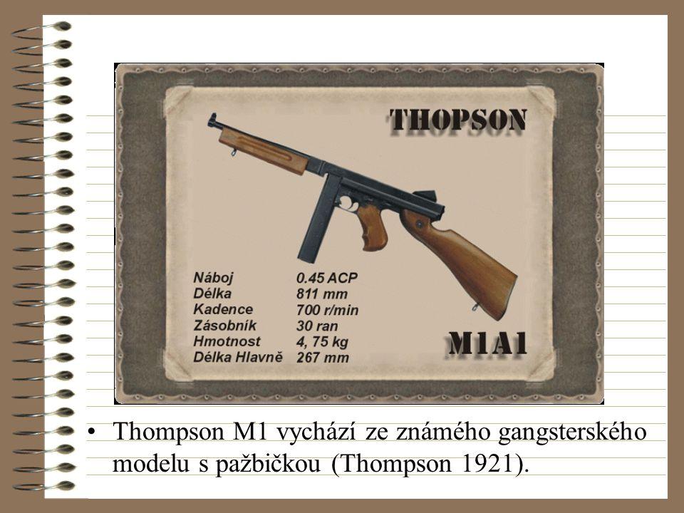 Thompson M1 vychází ze známého gangsterského modelu s pažbičkou (Thompson 1921).