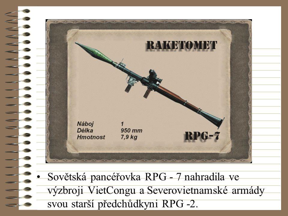 Sovětská pancéřovka RPG - 7 nahradila ve výzbroji VietCongu a Severovietnamské armády svou starší předchůdkyni RPG -2.