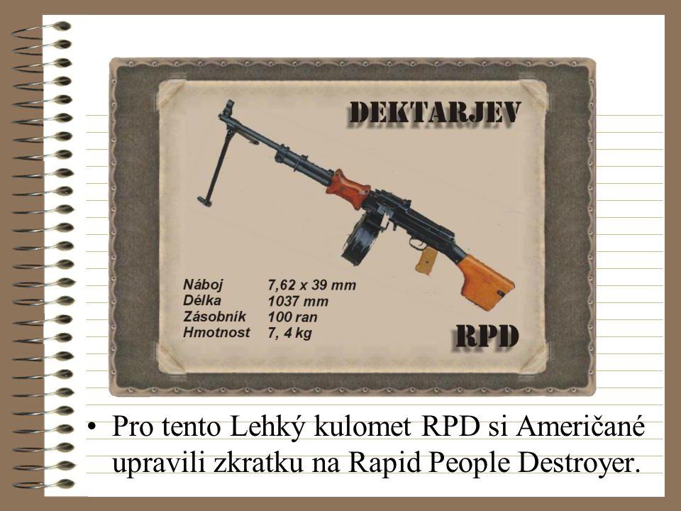 Pro tento Lehký kulomet RPD si Američané upravili zkratku na Rapid People Destroyer.
