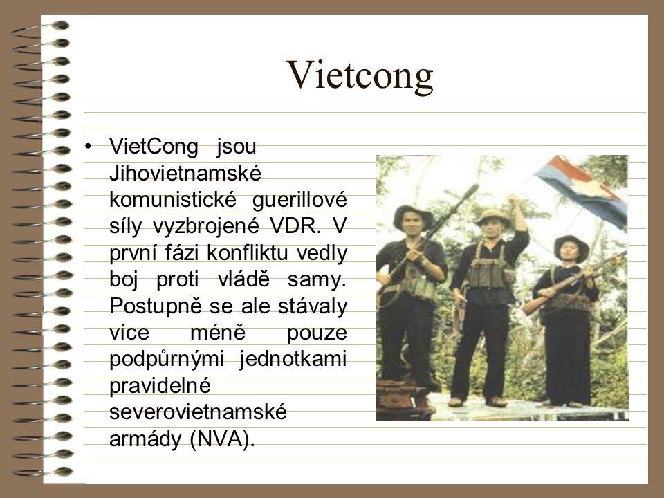 Vietcong VietCongjsou Jihovietnamské komunistické guerillové síly vyzbrojené VDR.
