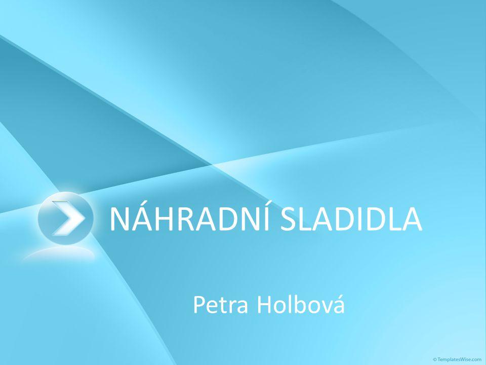 NÁHRADNÍ SLADIDLA Petra Holbová