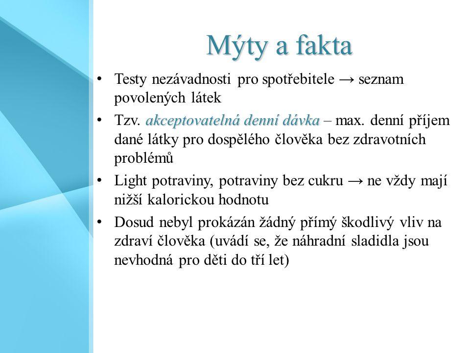 Mýty a fakta Testy nezávadnosti pro spotřebitele → seznam povolených látek akceptovatelná denní dávka Tzv. akceptovatelná denní dávka – max. denní pří