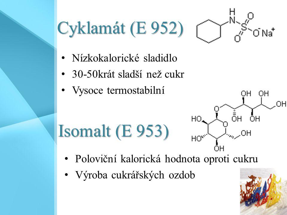 Cyklamát (E 952) Nízkokalorické sladidlo 30-50krát sladší než cukr Vysoce termostabilní Poloviční kalorická hodnota oproti cukru Výroba cukrářských oz