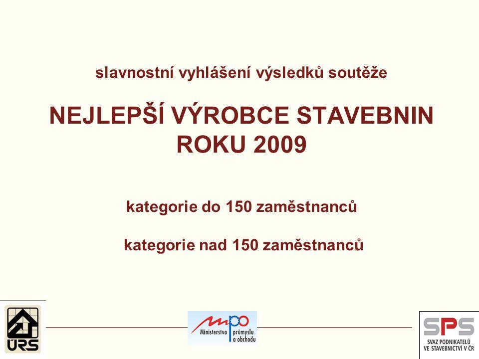 slavnostní vyhlášení výsledků soutěže NEJLEPŠÍ VÝROBCE STAVEBNIN ROKU 2009 cena Poroty