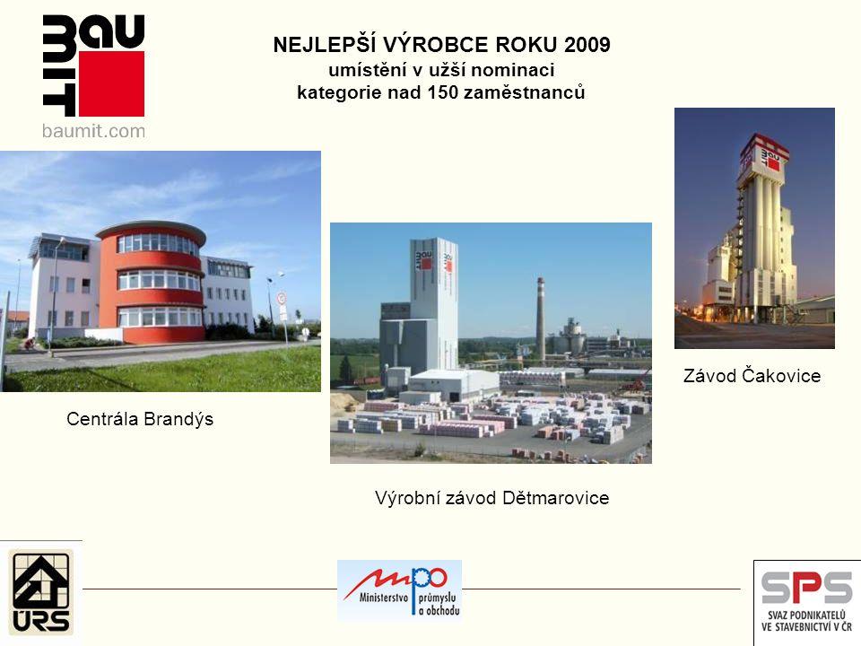 NEJLEPŠÍ VÝROBCE ROKU 2009 umístění v užší nominaci kategorie nad 150 zaměstnanců Výrobní závod Dětmarovice Centrála Brandýs Závod Čakovice