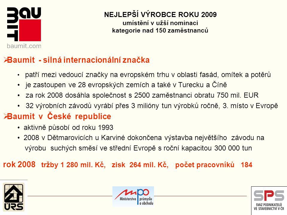 NEJLEPŠÍ VÝROBCE ROKU 2009 umístění v užší nominaci kategorie nad 150 zaměstnanců  Baumit - silná internacionální značka patří mezi vedoucí značky na