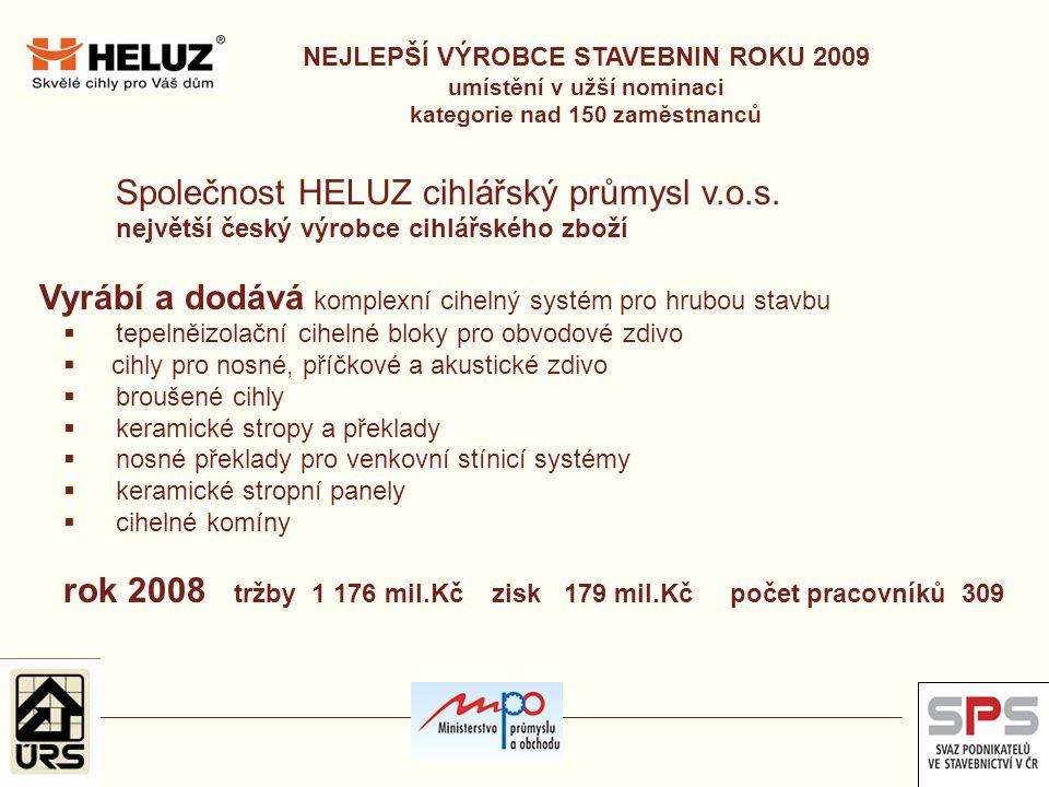 Společnost HELUZ cihlářský průmysl v.o.s. největší český výrobce cihlářského zboží Vyrábí a dodává komplexní cihelný systém pro hrubou stavbu  tepeln