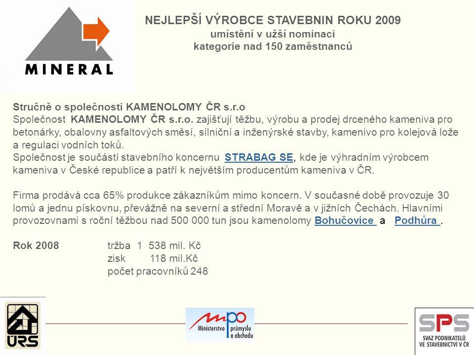 Stručně o společnosti KAMENOLOMY ČR s.r.o Společnost KAMENOLOMY ČR s.r.o. zajišťují těžbu, výrobu a prodej drceného kameniva pro betonárky, obalovny a