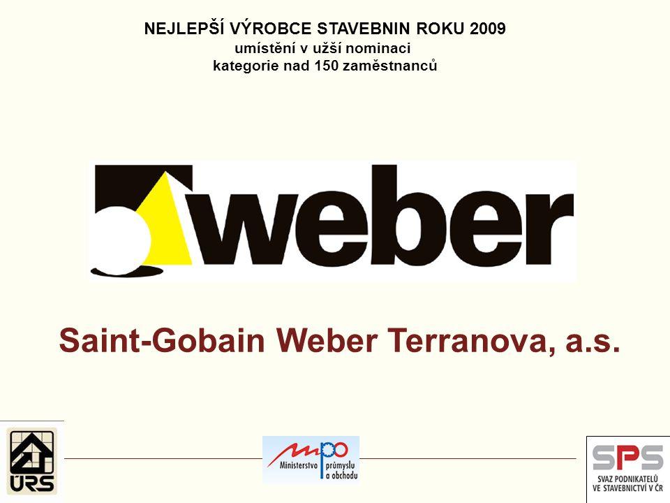NEJLEPŠÍ VÝROBCE STAVEBNIN ROKU 2009 umístění v užší nominaci kategorie nad 150 zaměstnanců Saint-Gobain Weber Terranova, a.s.
