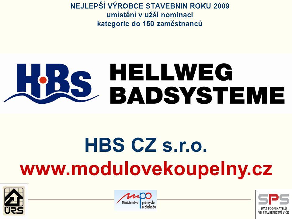 NEJLEPŠÍ VÝROBCE STAVEBNIN ROKU 2009 umístění v užší nominaci kategorie do 150 zaměstnanců HBS CZ s.r.o. www.modulovekoupelny.cz