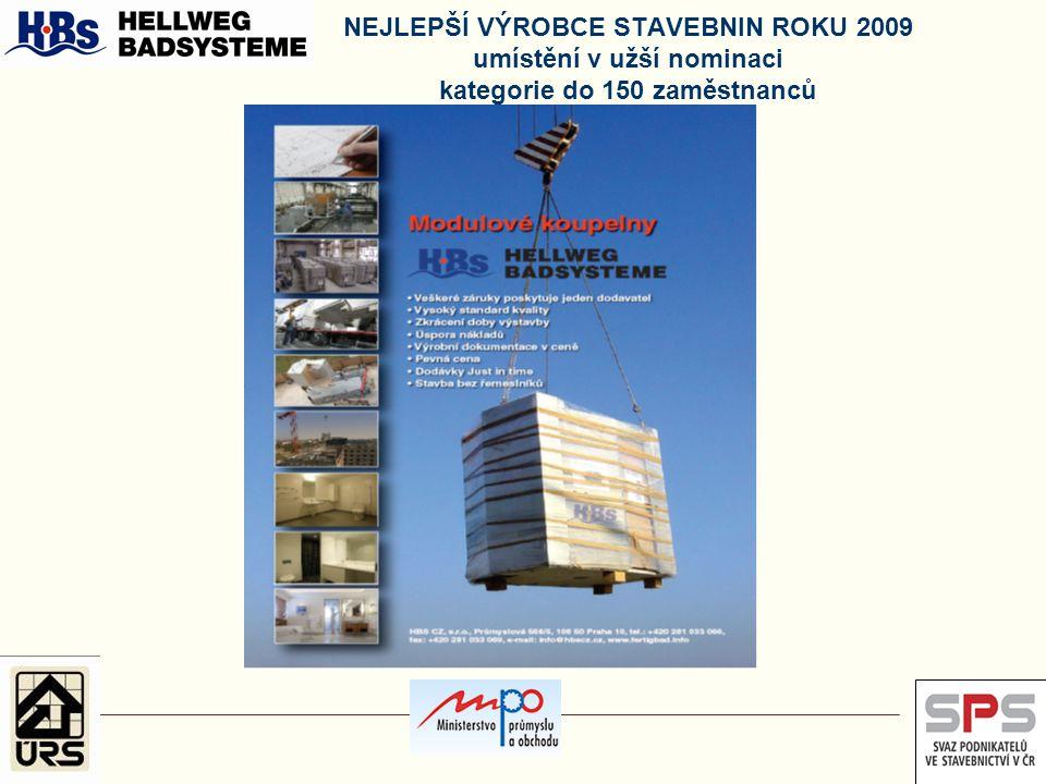 slavnostní vyhlášení výsledků soutěže NEJLEPŠÍ VÝROBCE STAVEBNIN ROKU 2009 umístění v užší nominaci kategorie nad 150 zaměstnanců