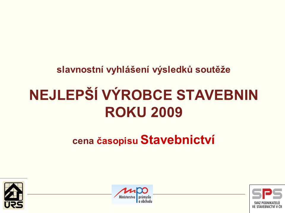 slavnostní vyhlášení výsledků soutěže NEJLEPŠÍ VÝROBCE STAVEBNIN ROKU 2009 cena časopisu Stavebnictví