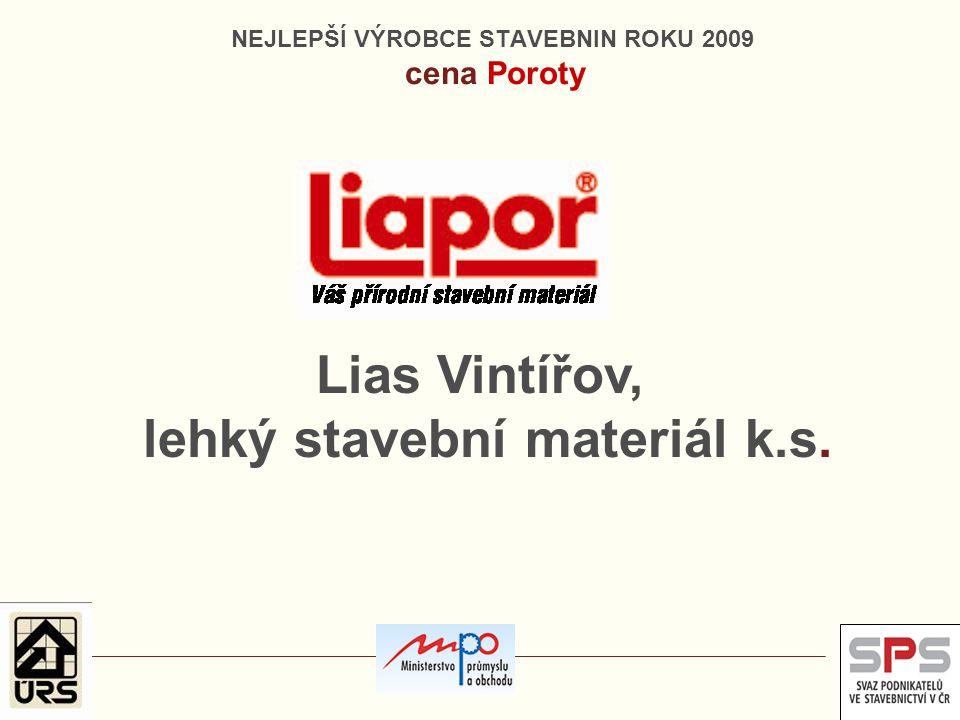 NEJLEPŠÍ VÝROBCE STAVEBNIN ROKU 2009 cena Poroty Lias Vintířov, lehký stavební materiál k.s.