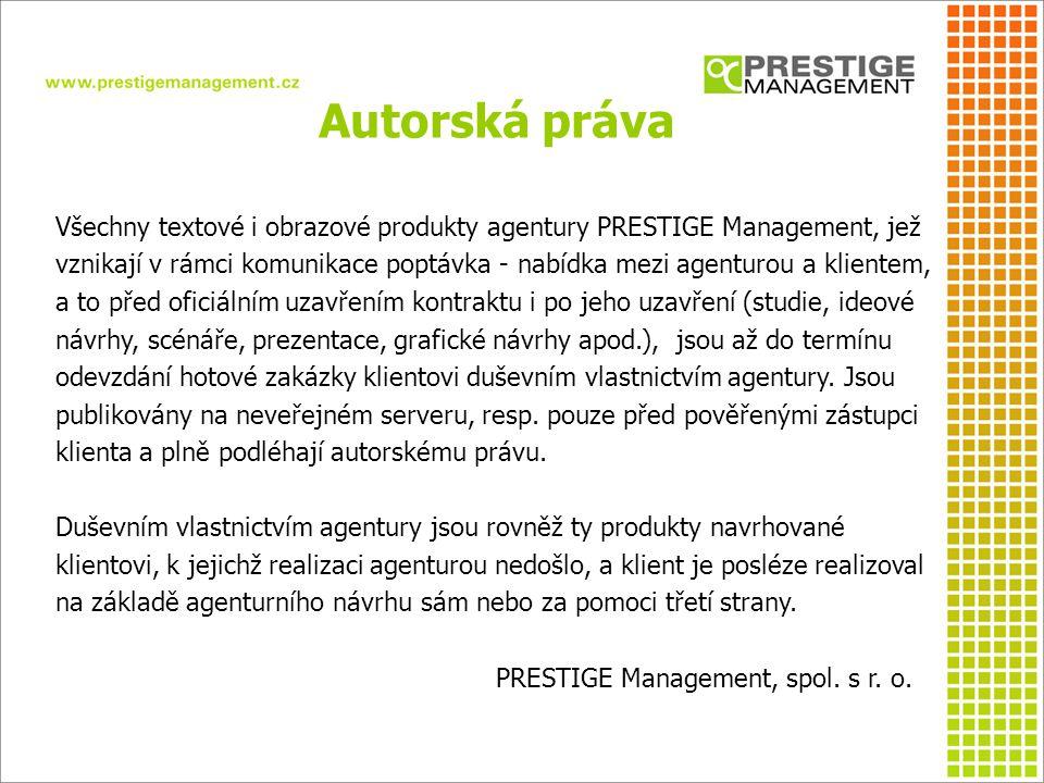 Autorská práva Všechny textové i obrazové produkty agentury PRESTIGE Management, jež vznikají v rámci komunikace poptávka - nabídka mezi agenturou a k