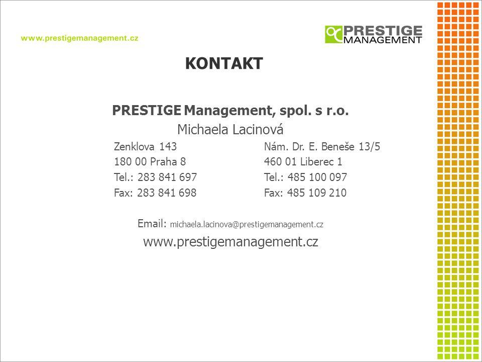 KONTAKT PRESTIGE Management, spol. s r.o. Michaela Lacinová Zenklova 143Nám. Dr. E. Beneše 13/5 180 00 Praha 8460 01 Liberec 1 Tel.: 283 841 697Tel.: