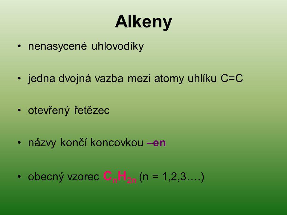 Alkeny nenasycené uhlovodíky jedna dvojná vazba mezi atomy uhlíku C=C otevřený řetězec názvy končí koncovkou –en obecný vzorec C n H 2n (n = 1,2,3….)