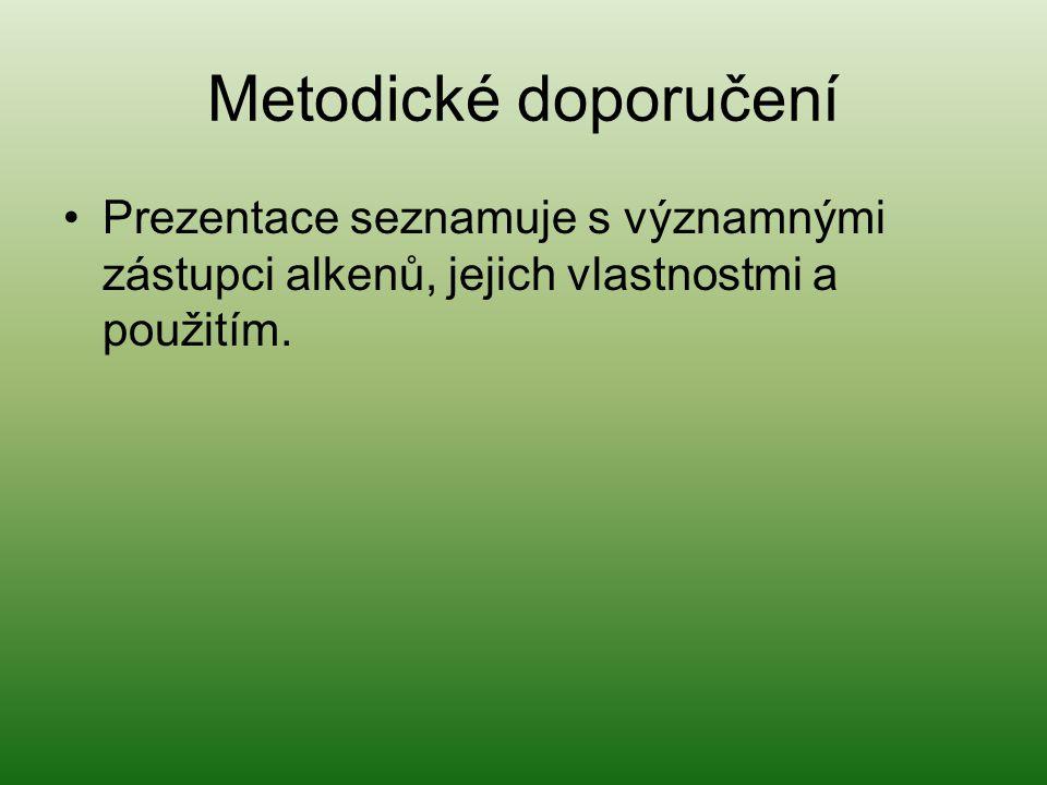 Metodické doporučení Prezentace seznamuje s významnými zástupci alkenů, jejich vlastnostmi a použitím.