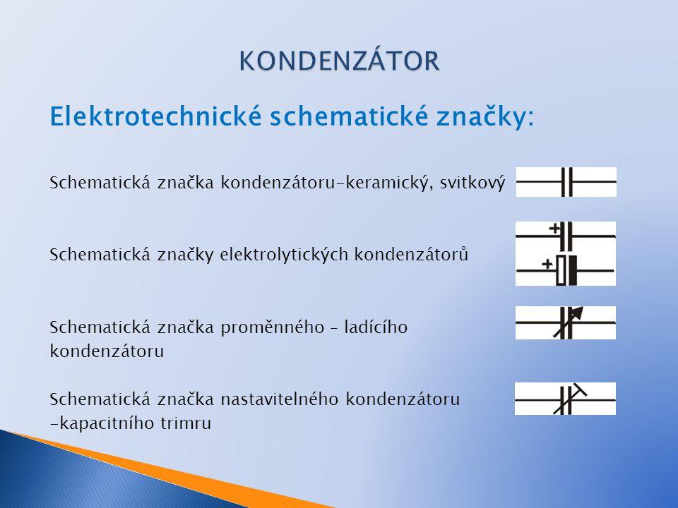 Elektrotechnické schematické značky: Schematická značka kondenzátoru-keramický, svitkový Schematická značky elektrolytických kondenzátorů Schematická