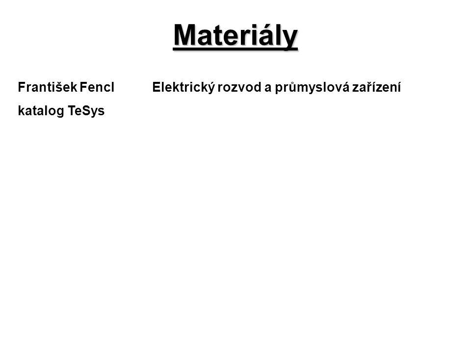 František FenclElektrický rozvod a průmyslová zařízení katalog TeSys Materiály