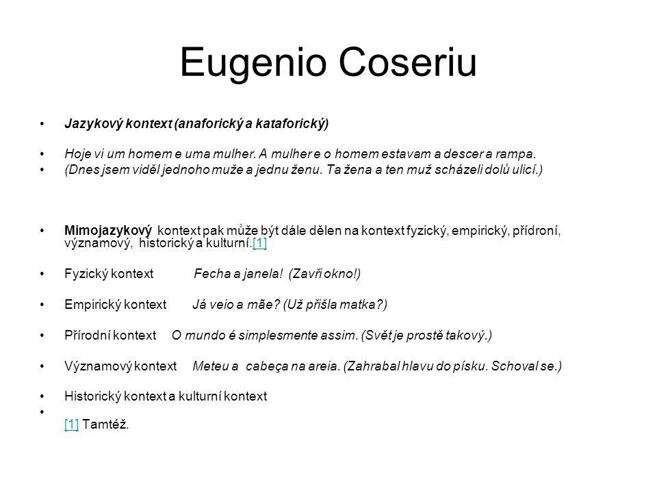 Eugenio Coseriu Jazykový kontext (anaforický a kataforický) Hoje vi um homem e uma mulher.