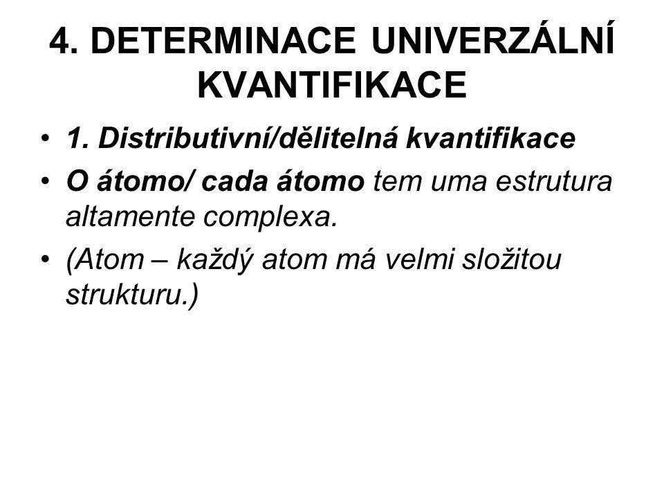 4.DETERMINACE UNIVERZÁLNÍ KVANTIFIKACE 1.