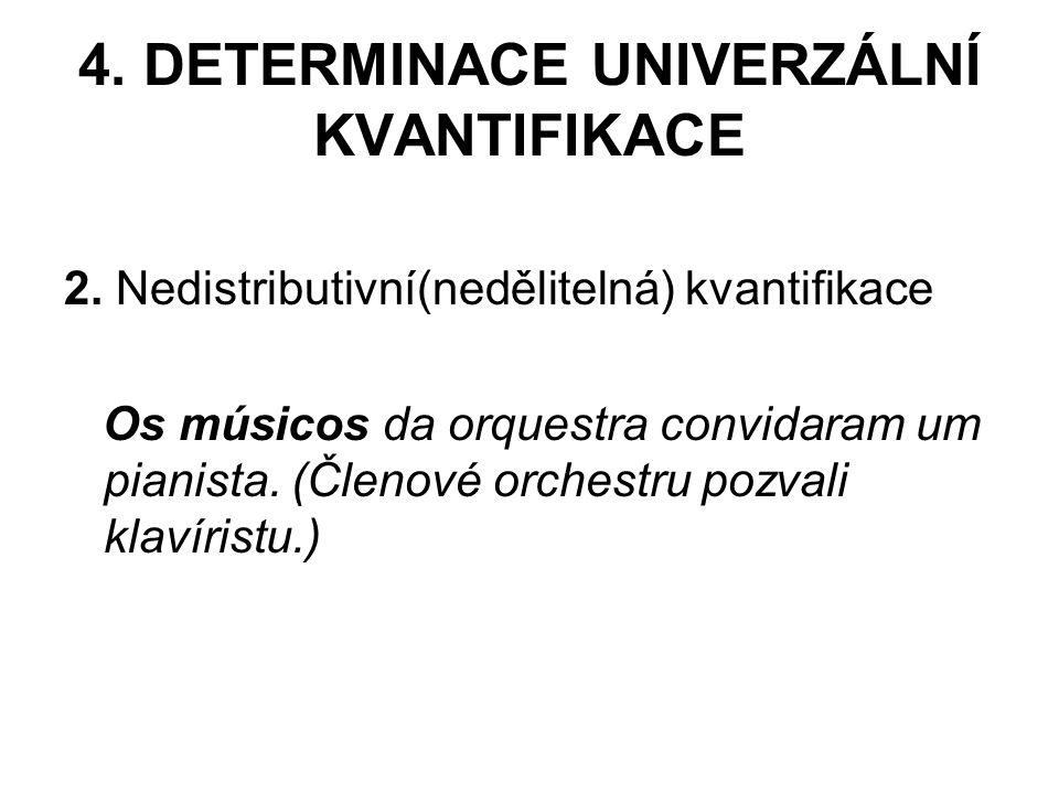 4.DETERMINACE UNIVERZÁLNÍ KVANTIFIKACE 2.