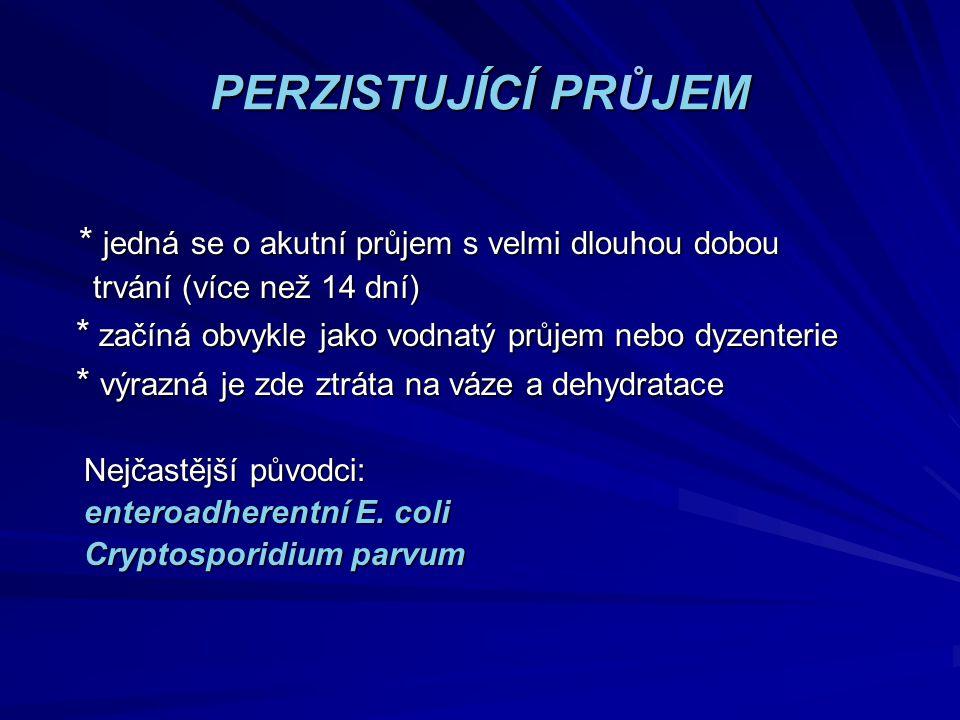 TYFUS Původce: Salmonella Typhi (rezistentní k vnějším faktorům) faktorům) Klinické příznaky: systémové onemocnění, bolest hlavy (hlavnička), únava, anorexie, roseola, bradykardie, splenomegalie Cesta přenosu: přenos přímý – v rodinách, kde je bacilonosič, nyní vzácně bacilonosič, nyní vzácně přenos nepřímý – vehikulem (voda, přenos nepřímý – vehikulem (voda, potravina) - explozivní epidemie potravina) - explozivní epidemie Inkubační doba: 7 – 21 dnů (kolísá od 3 dnů až do 3 měsíců) (kolísá od 3 dnů až do 3 měsíců)