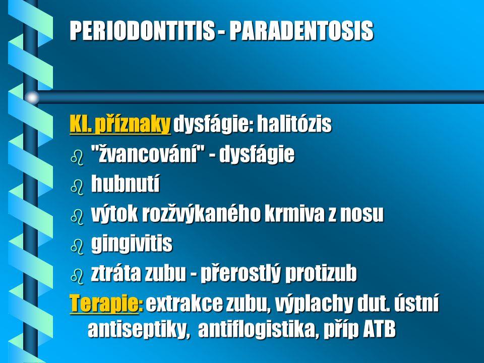 PERIODONTITIS - PARADENTOSIS Kl. příznaky dysfágie: halitózis b