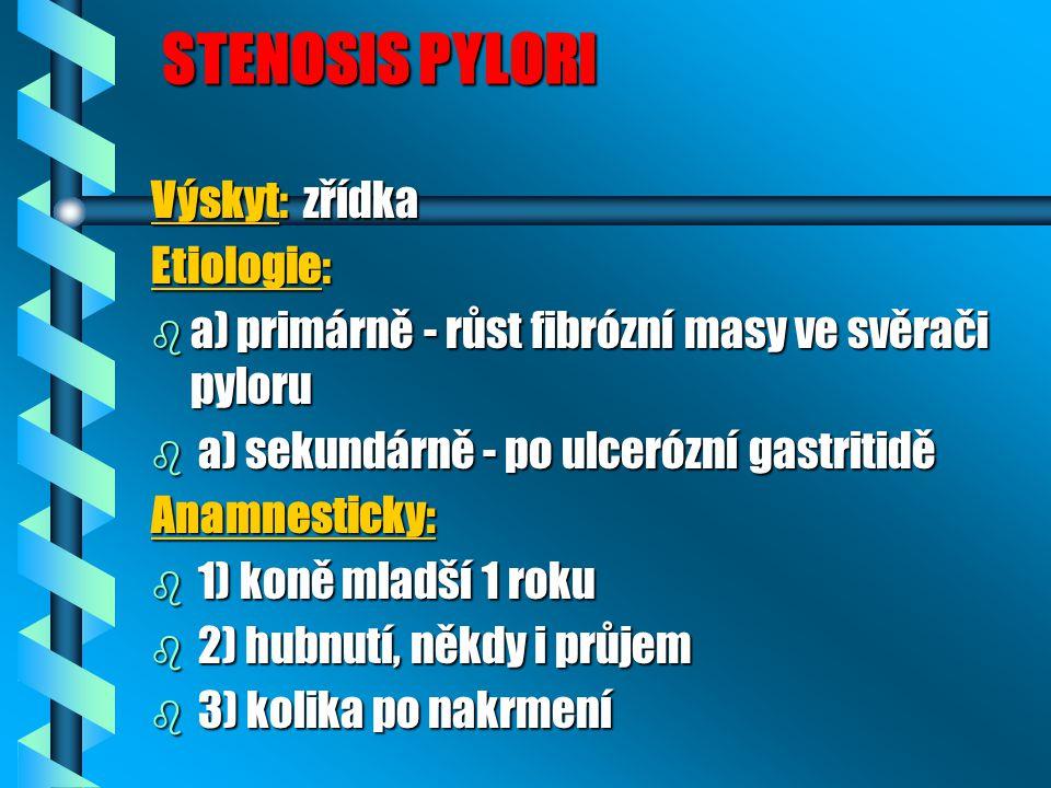 STENOSIS PYLORI STENOSIS PYLORI Výskyt: zřídka Etiologie: b a) primárně - růst fibrózní masy ve svěrači pyloru b a) sekundárně - po ulcerózní gastriti