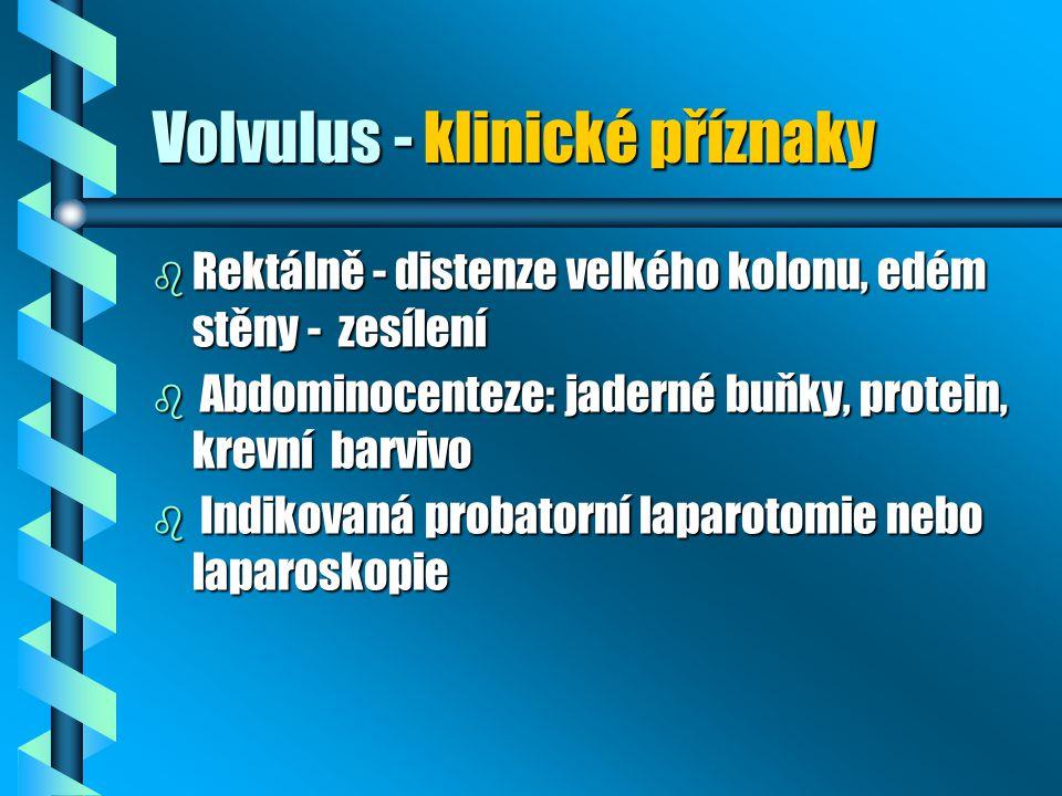 Volvulus - klinické příznaky b Rektálně - distenze velkého kolonu, edém stěny - zesílení b Abdominocenteze: jaderné buňky, protein, krevní barvivo b I