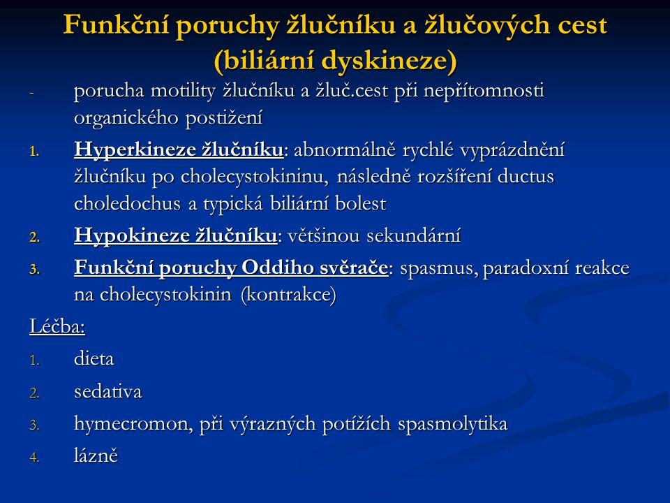 Funkční poruchy žlučníku a žlučových cest (biliární dyskineze) - porucha motility žlučníku a žluč.cest při nepřítomnosti organického postižení 1. Hype