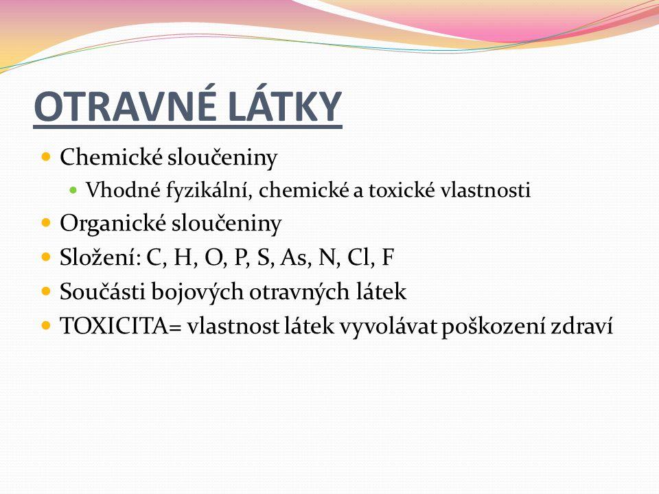 ZDROJE ekoskola.mssch.cz/Fucik%20Bojove%20otravne%20la tky.ppt Jedovaté látky v domácnosti http://www.maminet.cz/rodina/nebezpecne-veci-a- latky-v-domacnost.html http://www.maminet.cz/rodina/nebezpecne-veci-a- latky-v-domacnost.html