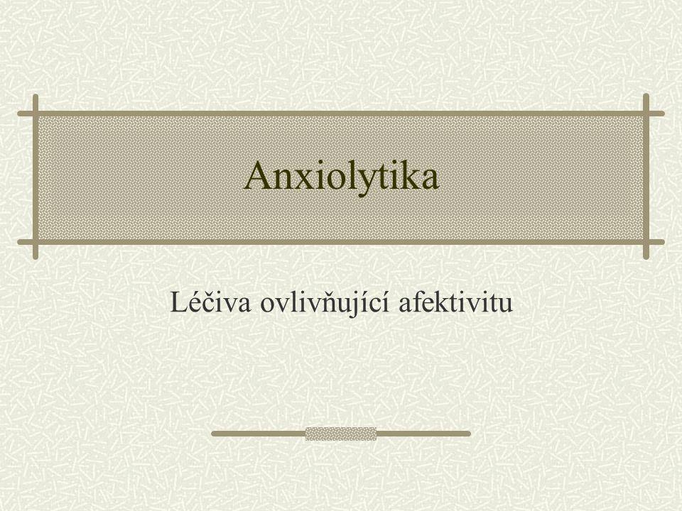 Anxiolytika Léčiva ovlivňující afektivitu