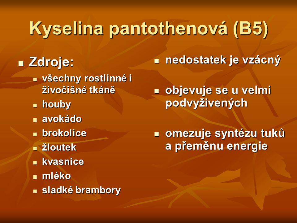 Zdroje: Zdroje: všechny rostlinné i živočišné tkáně všechny rostlinné i živočišné tkáně houby houby avokádo avokádo brokolice brokolice žloutek žloute