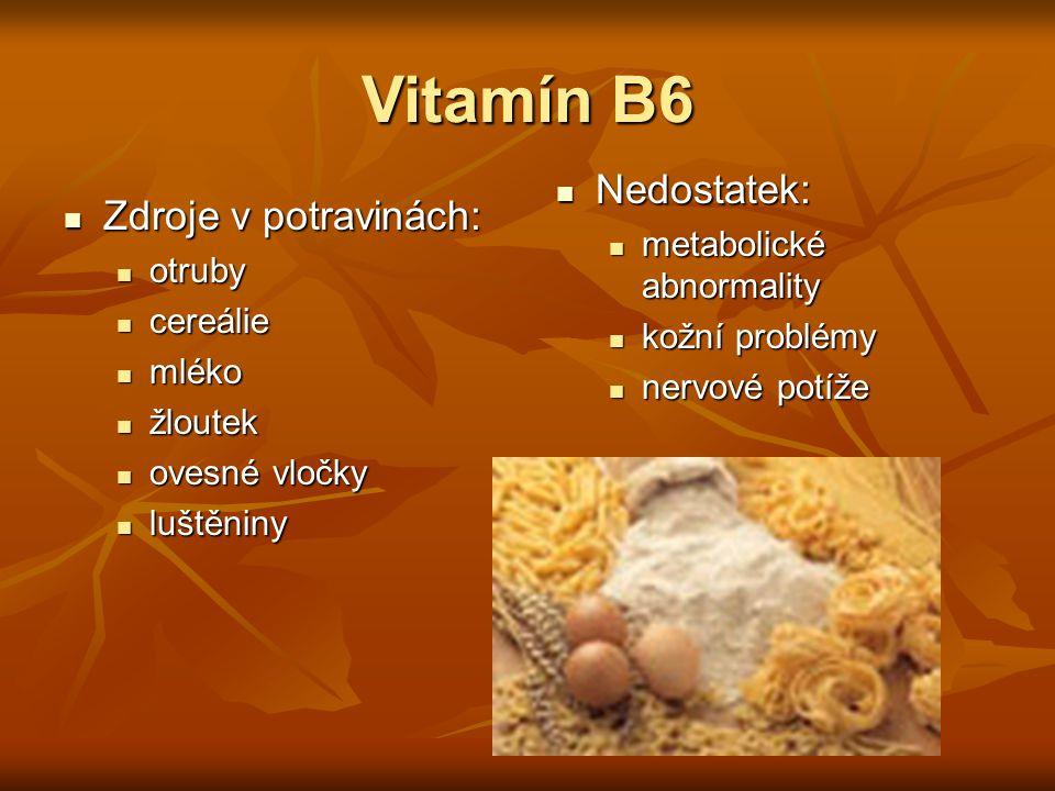 Zdroje v potravinách: Zdroje v potravinách: otruby otruby cereálie cereálie mléko mléko žloutek žloutek ovesné vločky ovesné vločky luštěniny luštěnin