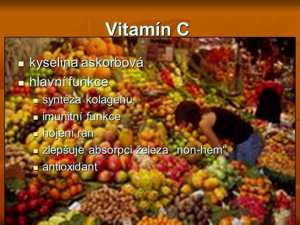 Vitamín C kyselina askorbová kyselina askorbová hlavní funkce hlavní funkce syntéza kolagenu syntéza kolagenu imunitní funkce imunitní funkce hojení r