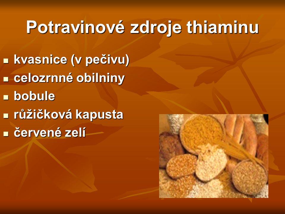 Potravinové zdroje thiaminu kvasnice (v pečivu) kvasnice (v pečivu) celozrnné obilniny celozrnné obilniny bobule bobule růžičková kapusta růžičková ka