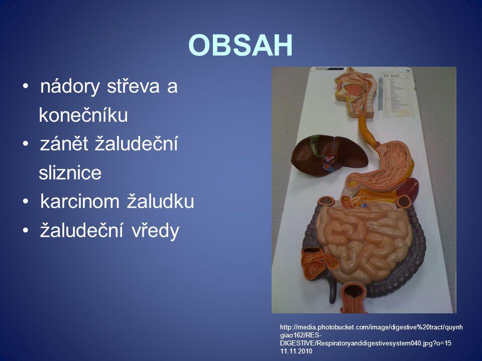 OBSAH nádory střeva a konečníku zánět žaludeční sliznice karcinom žaludku žaludeční vředy http://media.photobucket.com/image/digestive%20tract/quynh g