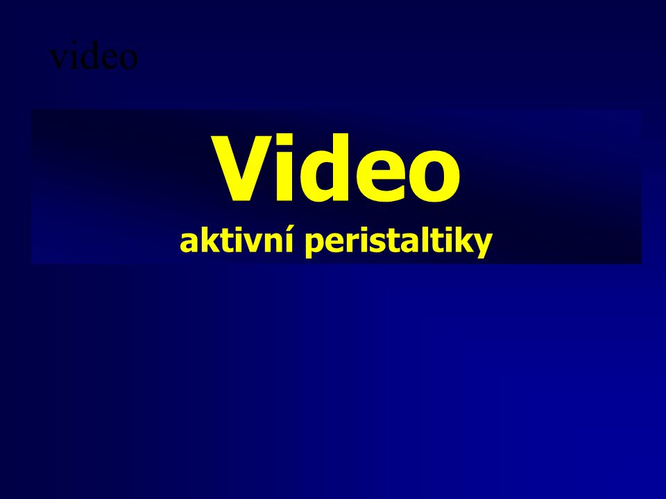 Video aktivní peristaltiky video