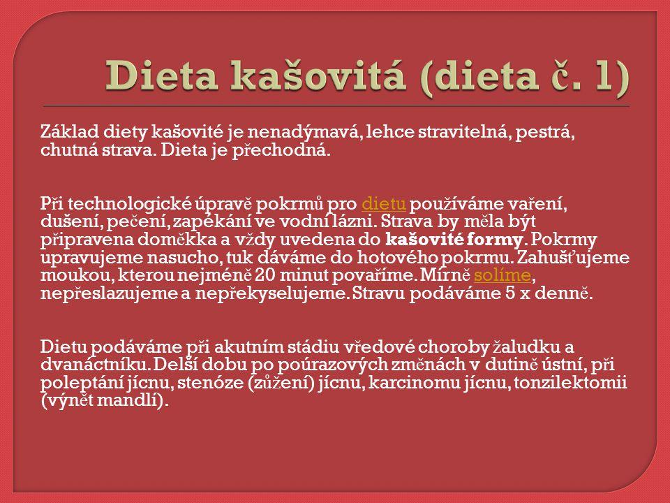 Základ diety šet ř ící je nenadýmavá, lehce stravitelná, pestrá, chutná strava.