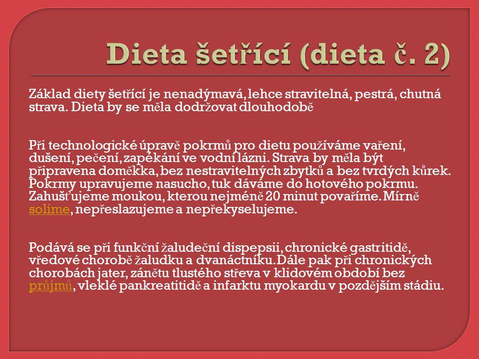  Dieta kašovitá  Dieta šet ř ící  Dieta racionální  Dieta s omezením tuk ů  Dieta s omezením zbytk ů  Dieta nízkobílkovinná  Dieta nízkocholesterelová  Dieta diabetická  Dieta reduk č ní  Dieta vý ž ivná  Speciální diety