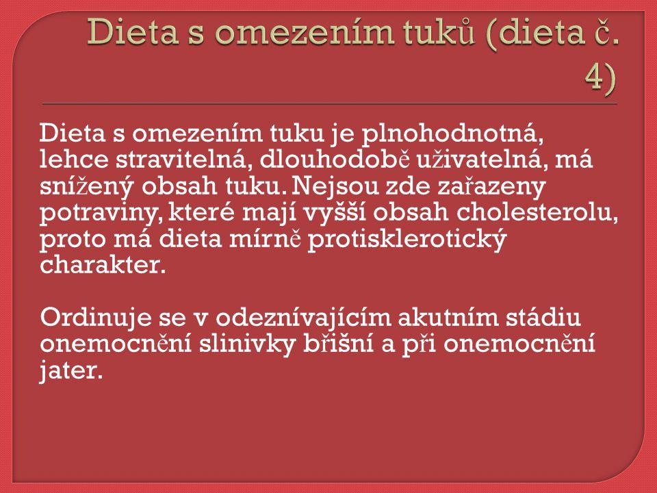  Dieta s omezením zbytk ů (bezezbytková dieta) by m ě la obsahovat 9500 kJ (energie), 80 g bílkovin, 70 g tuku, 320 g sacharid ů, 90 mg vit.C  Je to strava plnohodnotná, lehce stravitelná, nenadýmavá, podáváme 5 x denn ě, vylu č ujeme potraviny zanechávající nestravitelné zbytky.