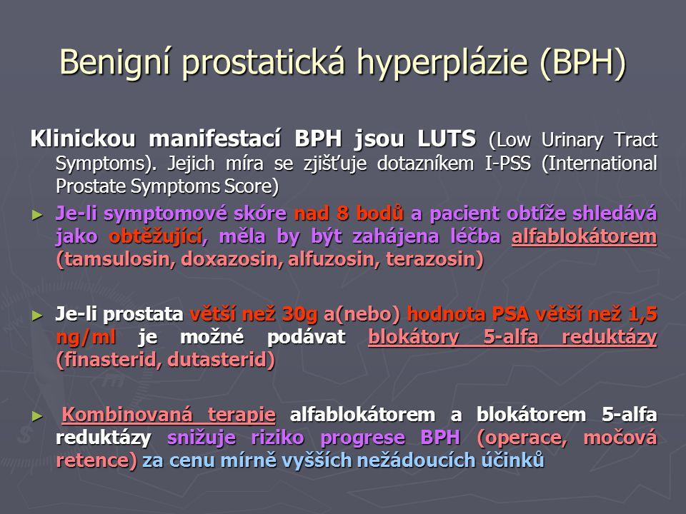 Benigní prostatická hyperplázie (BPH) Klinickou manifestací BPH jsou LUTS (Low Urinary Tract Symptoms). Jejich míra se zjišťuje dotazníkem I-PSS (Inte